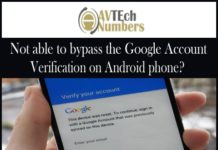 Not able to bypass the Google Account Verification on Android phone?